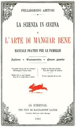 o La Scienza in cucina e l'Arte di mangiar bene, de Pellegrino Artusi - Primeira Edição, de 1891 (Foto: Divulgação)